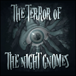 The Terror of the Night Gnomes